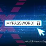 World Password Day: i consigli per rimanere al sicuro